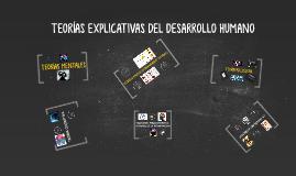 Copy of TEORÍAS EXPLICATIVAS DEL DESARROLLO HUMANO