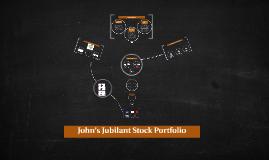 John's Jubilant Stock Portfolio