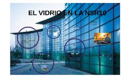 EL VIDRIO EN LA NSR10