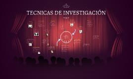 TECNICAS DE INVESTIGACIÓN