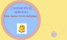 CALIDAD EN EL SERVICIO. Martha Miranda