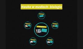 Nauka w mediach- biologia