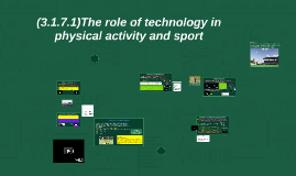 (3.1.7.1)The role of technology in physical activity and spo