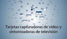Tarjetas capturadoras de vídeo y sintonizadoras de televisión