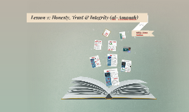 Lesson 2: Honesty, Trust & Integrity (al-Amanah)