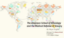 The American School of Ethnology and the Medical Defense of S