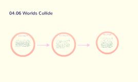 04.06 Worlds Collide assessment