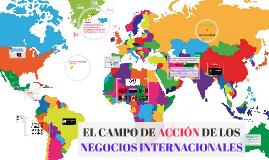 EL CAMPO DE ACCION DE LOS NEGOCIOS INTERNACIONALES