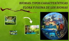 BIOMAS: TIPOS CARACTERÍSTICAS FLORA Y FAUNA DE LOS BIOMAS