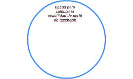 Pasos para cambiar la visibilidad de perfil de facebook