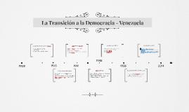 La Transición a la Democracia - Venezuela