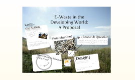 Electronic Waste in the Developing World: A Proposal