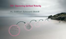 201: Discovering Spiritual Maturity