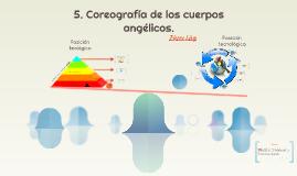 Coreografía de los cuerpos angélicos