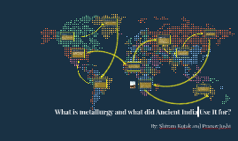 How Did Metallurgy  Affect Ancient India