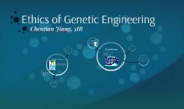 Ethics of Genetic Engineering