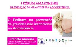 Cópia de I FÓRUM PREVENÇÃO GRAVIDEZ ADOLESCÊNCIA
