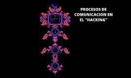 """Procesos de comunicación en el """"hacking"""""""