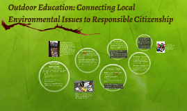 Outdoor Education: Connecting Local Environmental Issues to