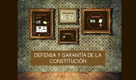 DEFENSA Y GARANTÍA DE LA CONSTITUCIÓN