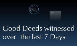 Good Deeds Over The Last 7 Days
