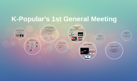 K-Popular's 1st General Meeting