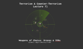 2016/17 Terrorism & Counter-Terrorism: Lecture 7)