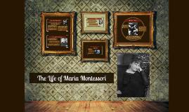 The Life of Maria Montessori