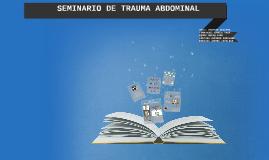 Copy of SEMINARIO DE TRAUMA ABDOMINAL