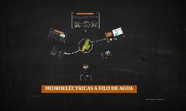 HIDROELECTRICAS A FILO DE AGUA