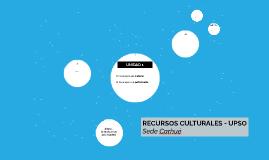 RECURSOS CULTURALES - UPSO