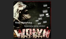 Rzeź Wołyńska 1943 -1944