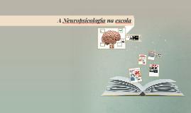 Neuropsicologia na escola: contribuições da neurociências