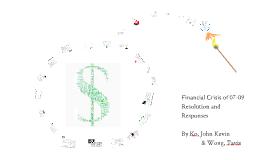 Financial Crisis of 07-09