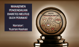 Copy of MANAJEMEN PENGENDALIAN DIABETES MELITUS OLEH PERAWAT