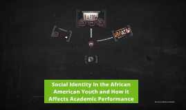 Social Identity In the African American Youth and How it Af