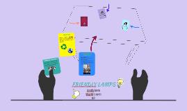 FRIENDLY LAMPS
