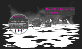 Theoretical Approaches to Reading