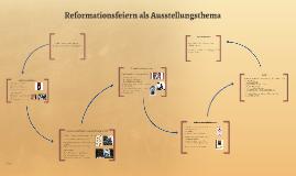 Reformationsfeiern als Ausstellungsthema