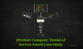 ipremier and denial of service attaack The 'ping-flooding' attack interrupted web traffic on nine of the 13 dns root  servers but experts  the premier event for interactive advertising  a massive  distributed denial-of-service (ddos) attack (define) of unknown origin briefly.