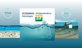 PETROBRAS - Presentacion y Estrategia