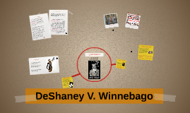Deshaney VS. Winnebago
