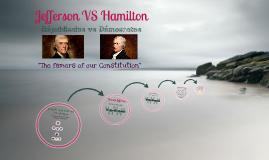 Thomas Jefferson VS Alexander Hamilton