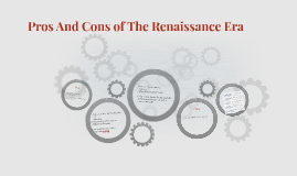Copy of Pros And Cons of The Renaissance Era