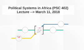 Political Systems in Africa (PSC 402)