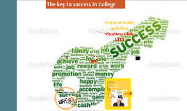 Copy of The Key to Success in College