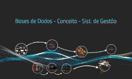 Bases de Dados - Conceito - Sist. de Gestão