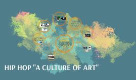 """HIP HOP """"A CULTURE OF ART"""""""