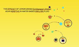 THE EFFICACY OF LEMON GRASS (Cymbopogon citratus) AS AN ADDI
