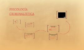 Copia de PSICOLOGIA CRIMINALISTA